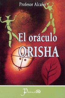 Libro: El Oraculo De Orisha Autor: Profesor Alcafer