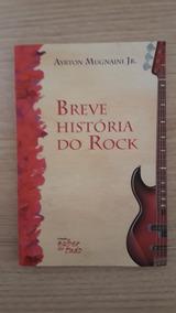 Livro Breve História Do Rock Ayrton Mugnani Junior