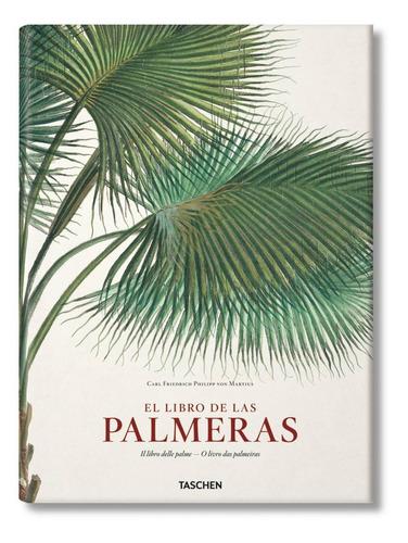 El Libro De Las Palmeras Carl Philipp Von Martius - Taschen