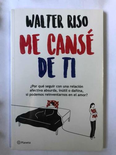 Libro Me Cansé De Ti Walter Riso Nuevo Mercado Libre