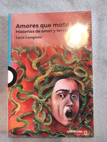Amores Que Matan, Historia De Amor Y Terror