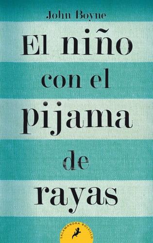 El Niño Con El Pijama De Rayas / John Boyne