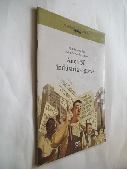 Livro - Anos 50: Indústria E Greve - Ricardo Maranhão