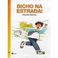 Bicho Na Estrada!