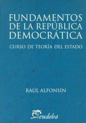 Fundamentos De La República Democrática - Alfonsin, Raul (p