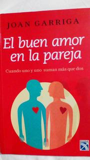 El Buen Amor En La Pareja - Joan Garriga
