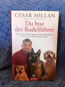 Du Bist Der Rudelführer Cesar Millan Em Alemão
