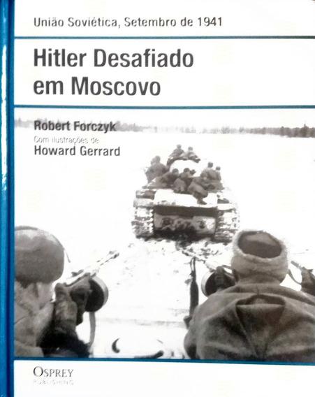 Livro Hitler Desafiado Em Moscovo - Guerra + Brinde
