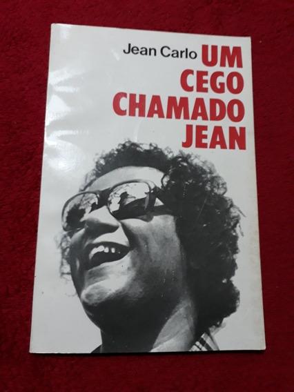 Livro Um Cego Chamado Jean Carlo 1979 Biografia - Ver Fotos
