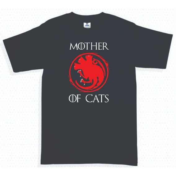 Playera Game Of Thrones Mother Of Cats 2 Hombre Mujer