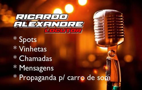 Locutor, Propaganda Para Carro De Som, Spots, Vinhetas, Etc.