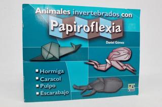 Animales Invertebrados Con Papiroflexia Daniel Gómez E4s