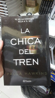 La Chica Del Tren. Paula Hawkins.