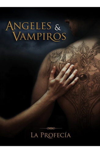 Imagen 1 de 2 de Oferta Libro Angeles Y Vampiros La Profecia 1 Saga