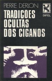 Tradições Ocultas Dos Ciganos - Livro Raro