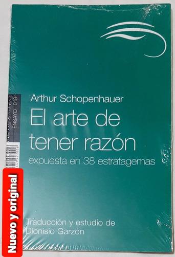 El Arte De Tener La Razón Arthur Schopenhauer