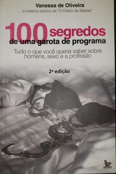 100 Segredos De Uma Garota De Programa - Vanessa De Oliveira