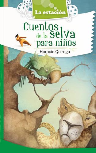 Imagen 1 de 1 de Cuentos De La Selva Para Niños - Estación Mandioca -