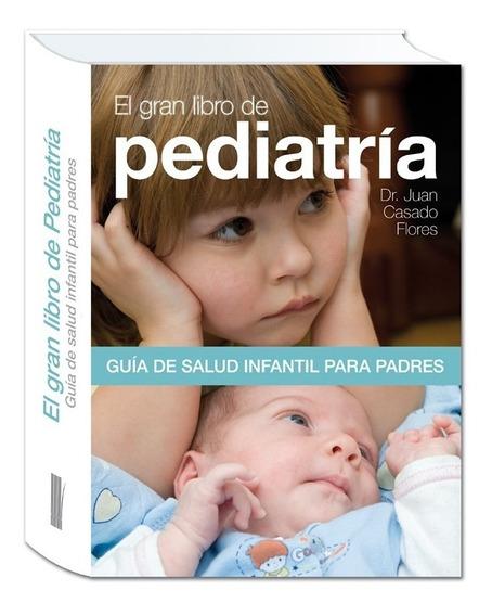 El Gran Libro De Pediatría. Guía Para Padres