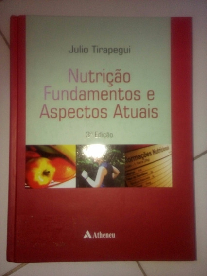 Nutricao Fundamentos E Aspectos Atuais Julio Tirapegui #