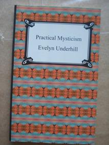 Practical Mysticism Evelyn Underhill Em Inglês Ótimo Estado