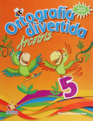 Imagen 1 de 1 de Ortografia Divertida Arcoiris 5. Primaria