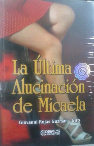 La Última Alucinación De Micaela Libro Nuevo Pasta Rústica