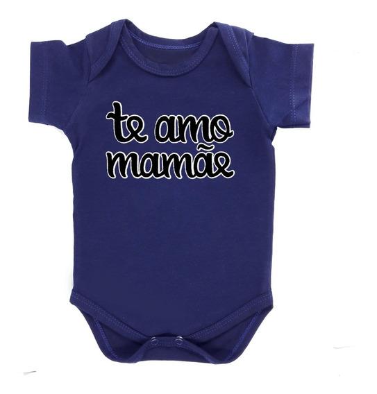 Body Bebê Frase Te Amo Mamãe Preço Especial Qualidade Aqui!