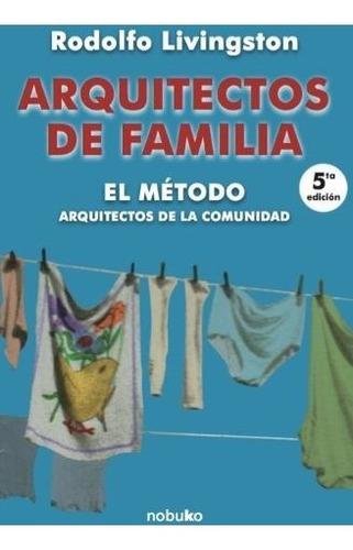 Arquitectos De Familia + Cirugia De Casas + Casas De Barrio