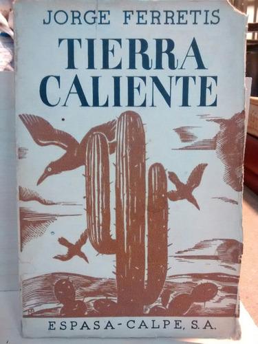 Tierra Caliente - Jorge Ferretis - Primera Edición
