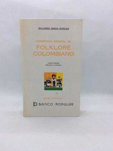 Compendio General De Folklore Colombiano - Guillermo Abadía