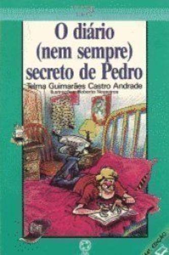 O Diário (nem Sempre) Secreto De Pedro - Série Tirando De...