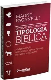 Introdução Ao Estudo Da Tipologia Bíblica Magno Paganelli
