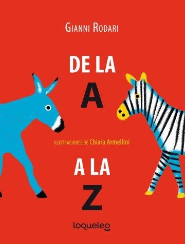 De La A A La Z - Gianni Rodari - Loqueleo