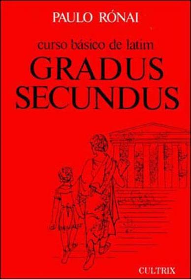 Curso Básico De Latim: Gradus Secundus