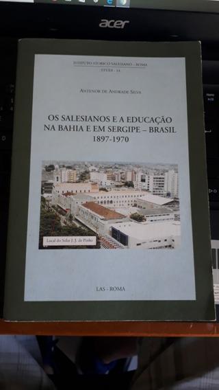 Os Salesianos E A Educação Na Bahia E Sergipe Brasil 1897 #