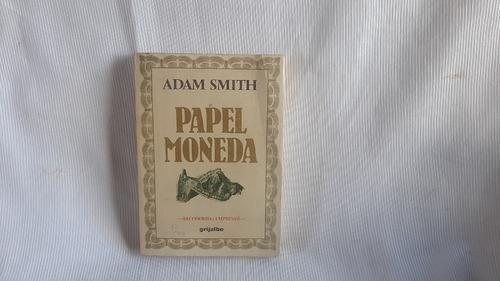 Imagen 1 de 4 de Papel Moneda Adam Smith Grijalbo