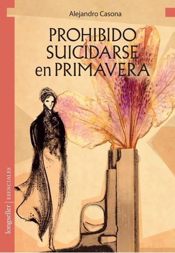 Prohibido Suicidarse En Primavera - Esenciales - Longseller