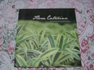 Livro Flora Catarina - Uma História Da Nossa Floricultura