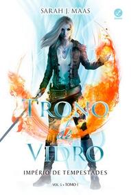 Trono De Vidro - Império De Tempestades Vol.5 Tomo 1 - Sara