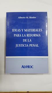 Binder: Ideas Para La Reforma De La Justicia Penal.