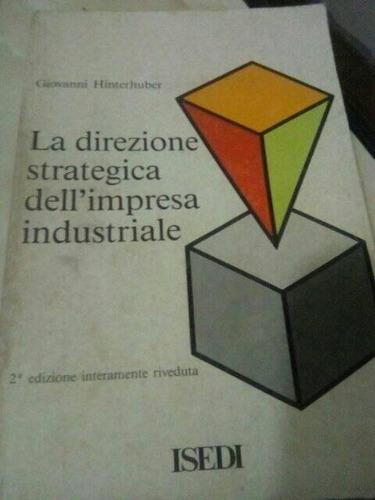 La Direzione Strategica Dell'impresa Industriale Hinterhuber