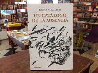 Un Catálogo De La Ausencia - Hidra Nonaliud