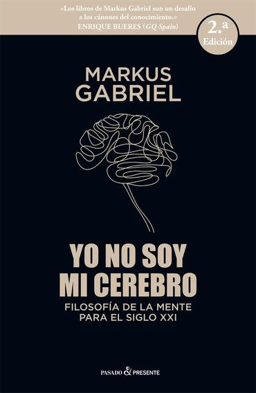 Yo No Soy Mi Cerebro - Gabriel Markus