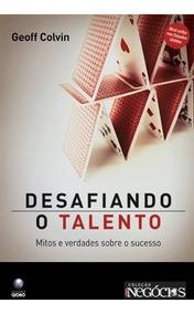 Desafiando O Talento - Geoff Colvin