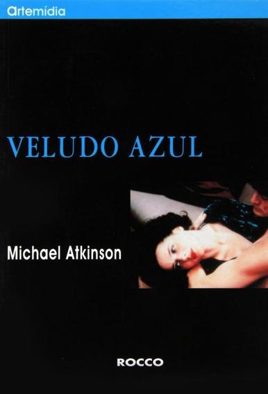 Veludo Azul - Livro - Michael Atkinson