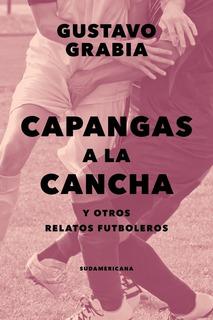 Libro Capangas A La Cancha - Grabia, Gustavo
