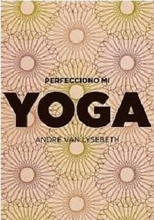 Perfecciono Mi Yoga - Van Lysebeth