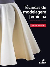 Tecnicas De Modelagem Feminina - Senac Sp - 1 Ed