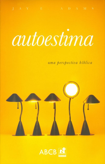 Livro Jay Adams - Autoestima - Uma Perspectiva Bíblica